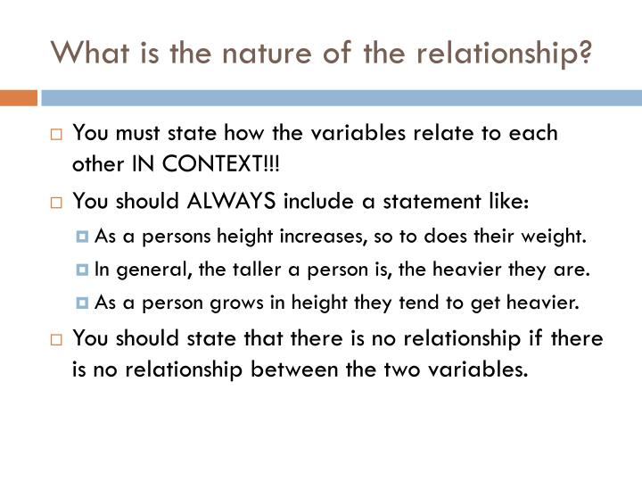 What is the nature of the relationship?