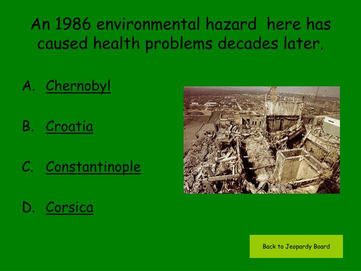 An 1986 environmental hazard  here has caused health problems decades later.