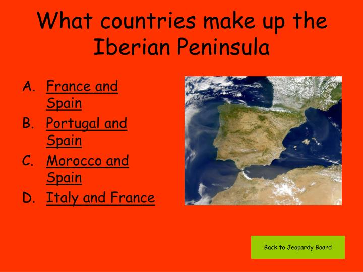 What countries make up the Iberian Peninsula
