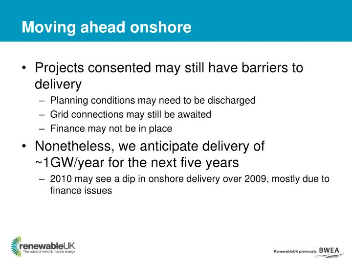 Moving ahead onshore