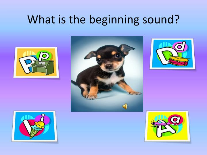 What is the beginning sound?