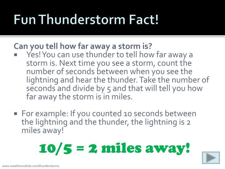 Fun Thunderstorm Fact!