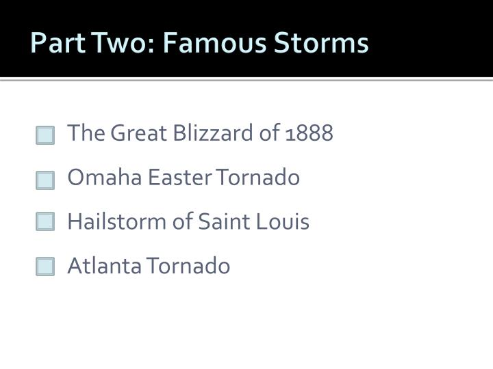 Part Two: Famous Storms