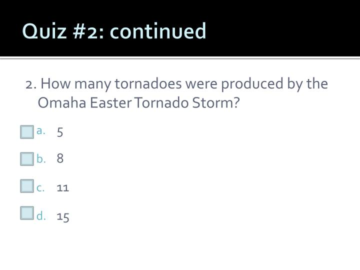 Quiz #2: continued
