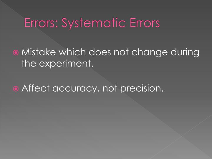 Errors: Systematic Errors