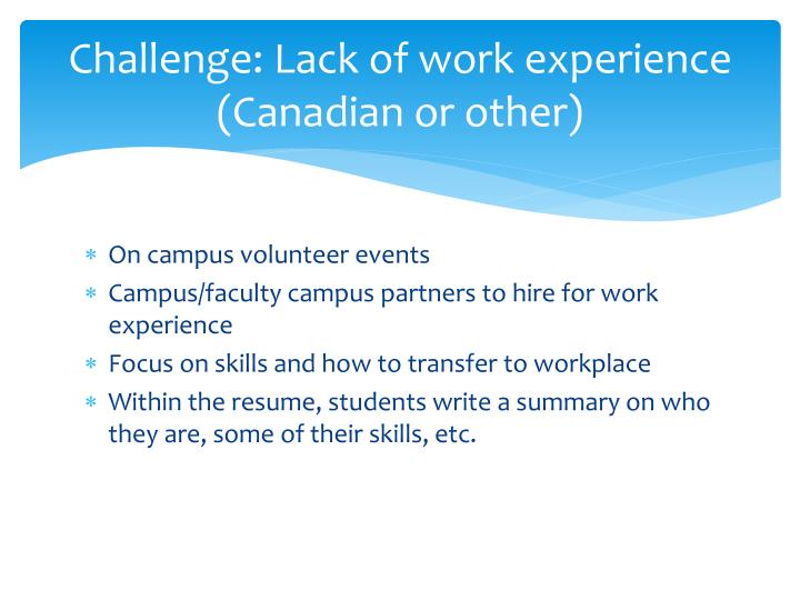 Challenge: Lack of work experience (Canadian or other)