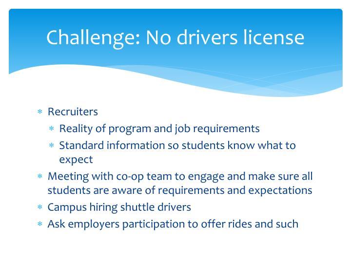 Challenge: No drivers license