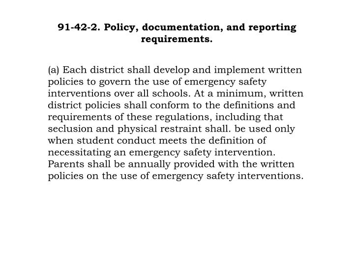 91-42-2. Policy, documentation, and reporting requirements.