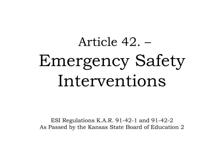 article 42 emergency safety interventions