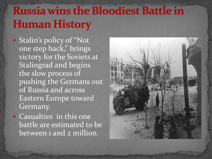 Russia wins the Bloodiest Battle in Human History