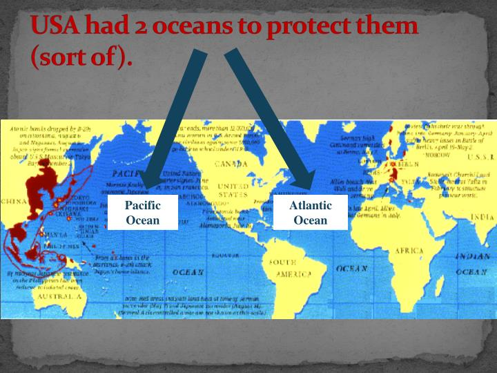 USA had 2 oceans to protect them