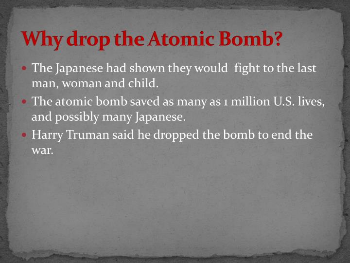 Why drop the Atomic Bomb?