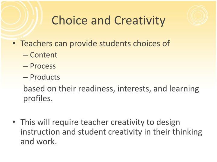 Choice and Creativity