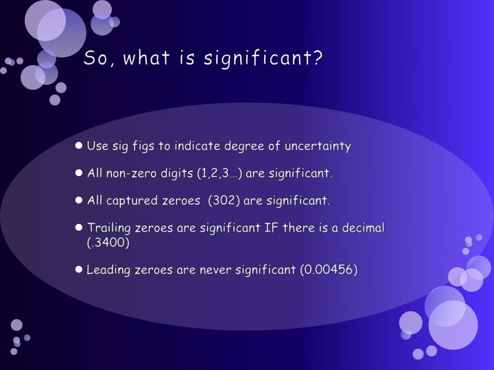So, what is significant?