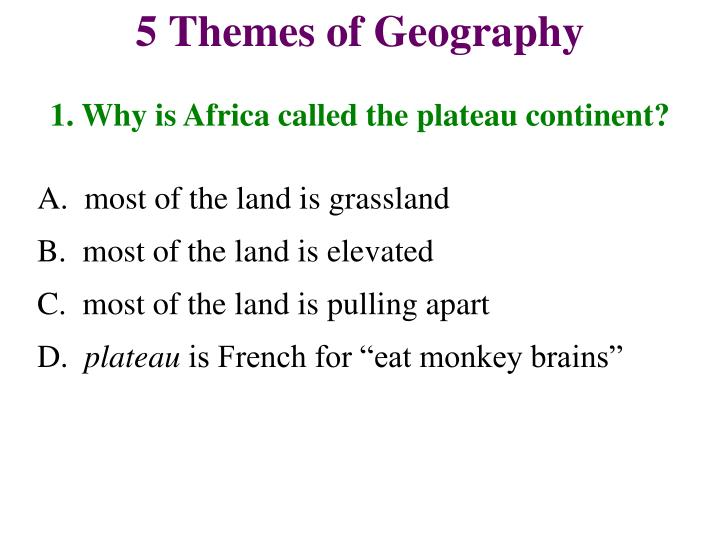 1. Why is Africa called the plateau continent?