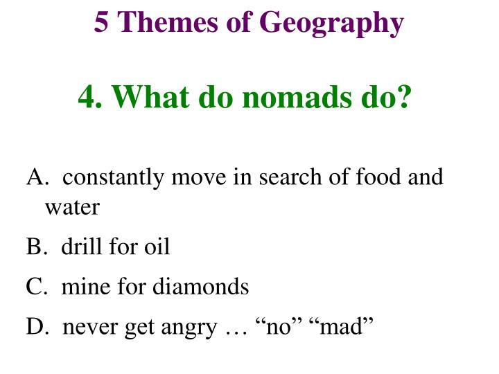 4. What do nomads do?