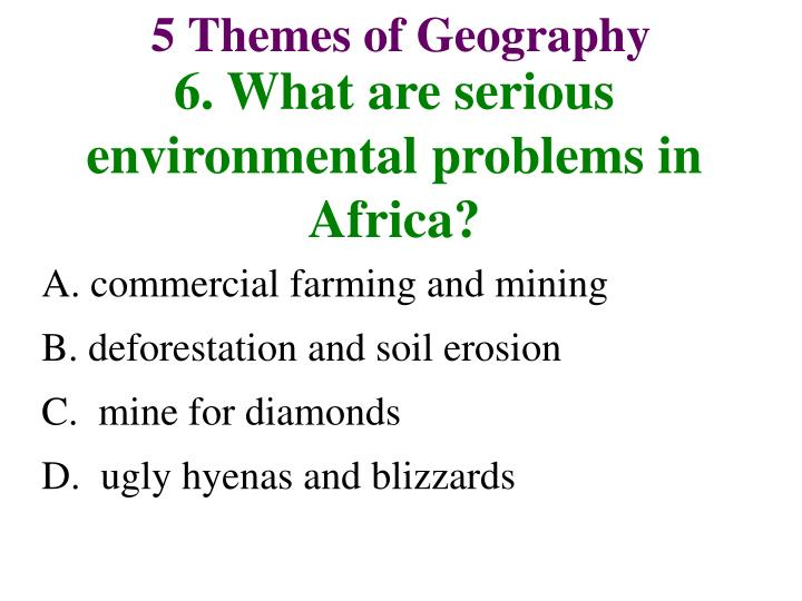 6. What are serious environmental problems in Africa?