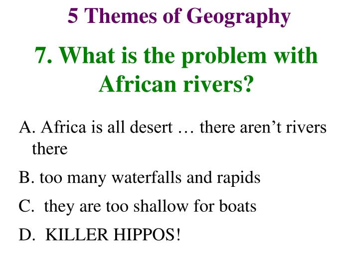 7. What is the problem with African rivers?