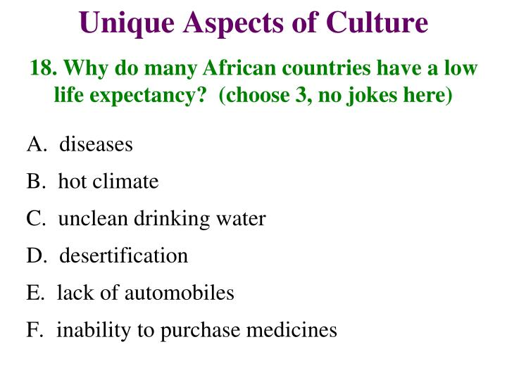 18. Why do many African countries have a low life expectancy?  (choose 3, no jokes here)