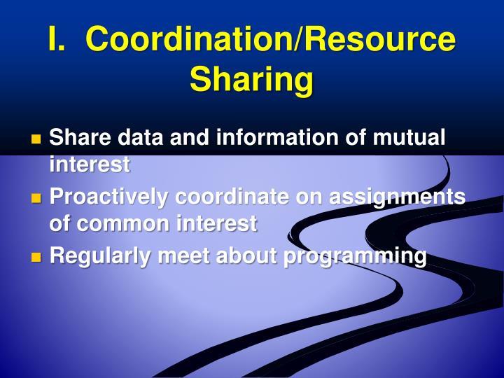 I.  Coordination/Resource Sharing