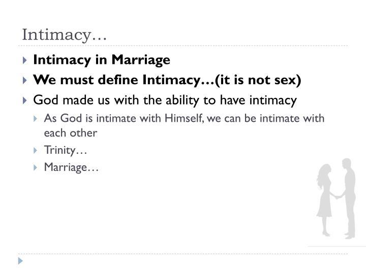Intimacy…