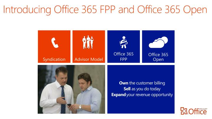 Introducing Office 365 FPP and Office 365 Open