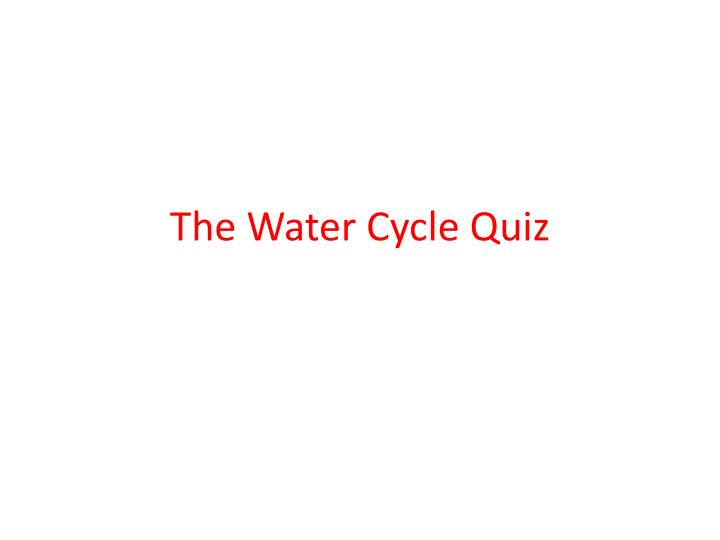 the water cycle quiz