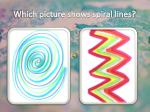 which picture shows spiral lines