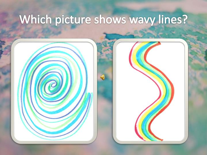 Which picture shows wavy lines?