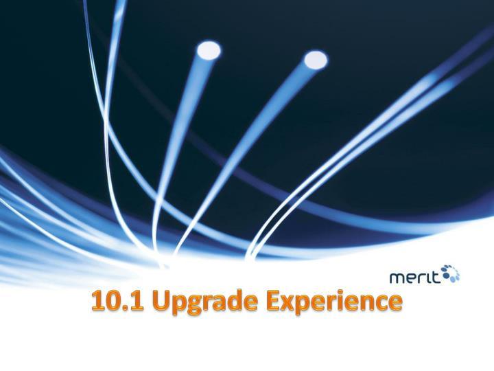10.1 Upgrade Experience