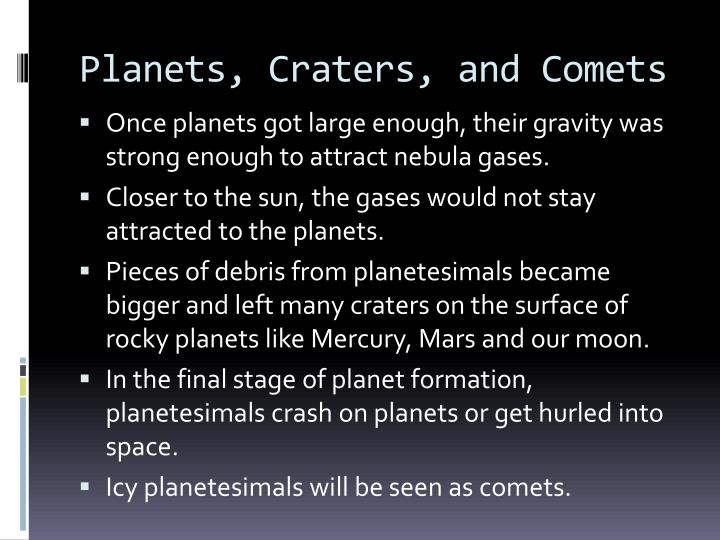 Planets, Craters, and Comets