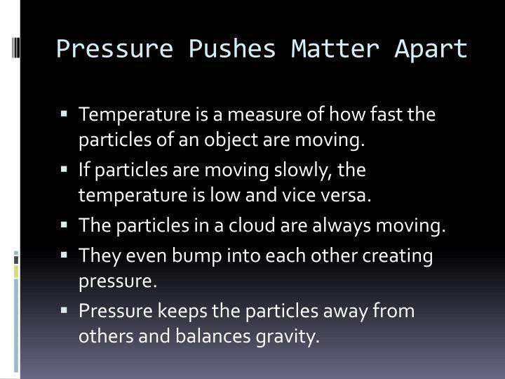Pressure Pushes Matter Apart