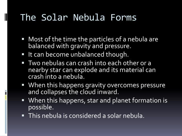 The Solar Nebula Forms