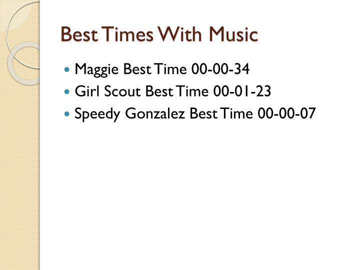 Best Times With Music