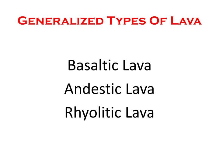 Generalized Types Of Lava