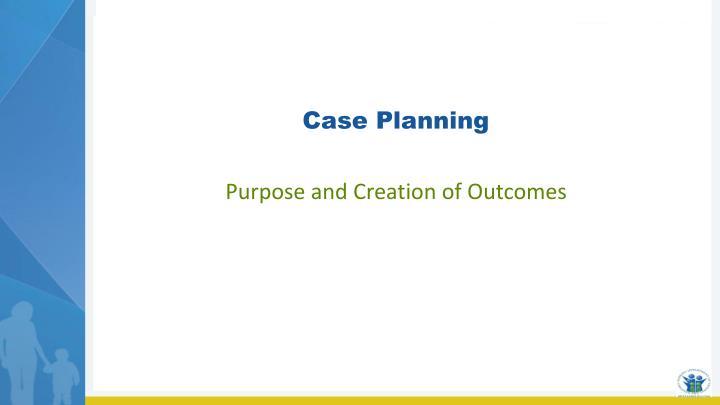 Case Planning