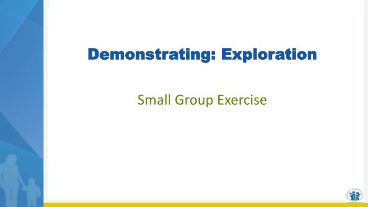 Demonstrating: Exploration