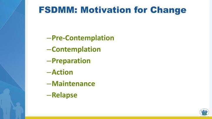 FSDMM: Motivation for Change