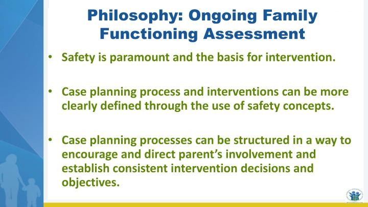Philosophy: Ongoing Family Functioning Assessment