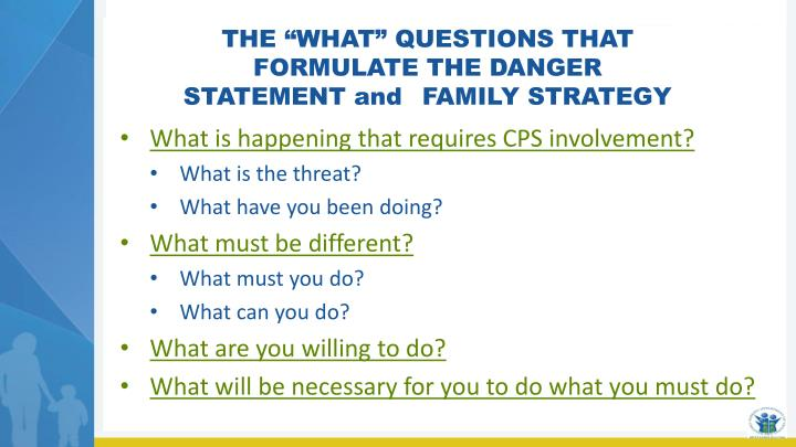 """THE """"WHAT"""" QUESTIONS THAT FORMULATE THE DANGER STATEMENT"""