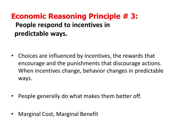 Economic Reasoning Principle # 3: