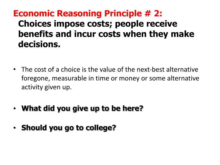Economic Reasoning Principle # 2: