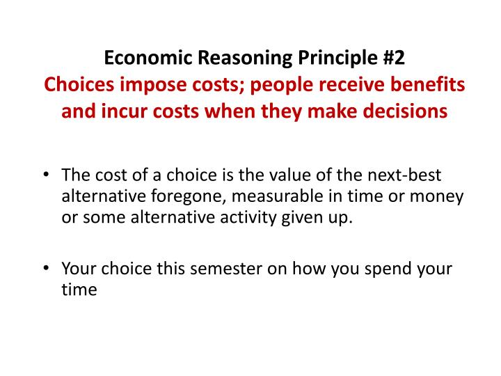 Economic Reasoning Principle #2