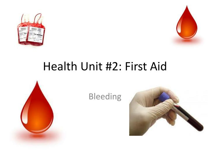 Health unit 2 first aid