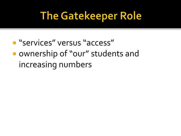The Gatekeeper Role