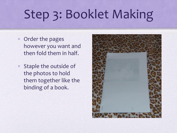 Step 3: Booklet Making
