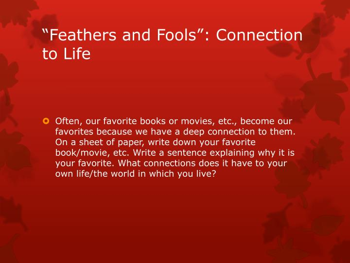 """Feathers and Fools"": Connection to Life"