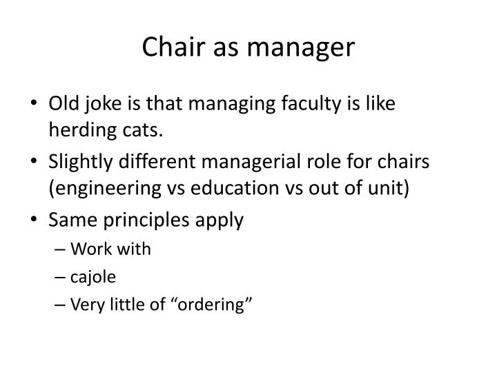 Chair as manager