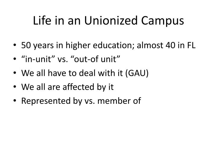 Life in an Unionized Campus
