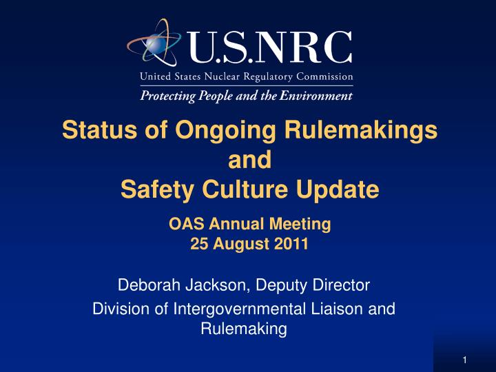 status of ongoing rulemakings and safety culture update